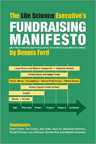 the life science executive's fundraising manifesto by dennis ford